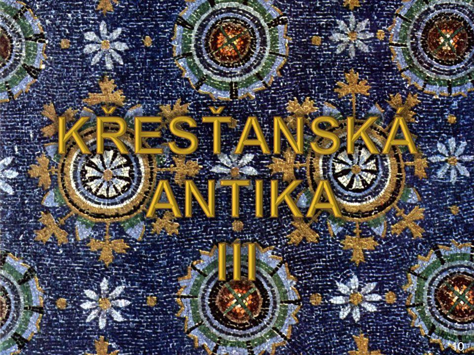 ARCHITEKTURA OBDOBÍ KŘESŤANSKÉ ANTIKY OPAKOVÁNÍ 1.Vymezte časově období křesťanské antiky.