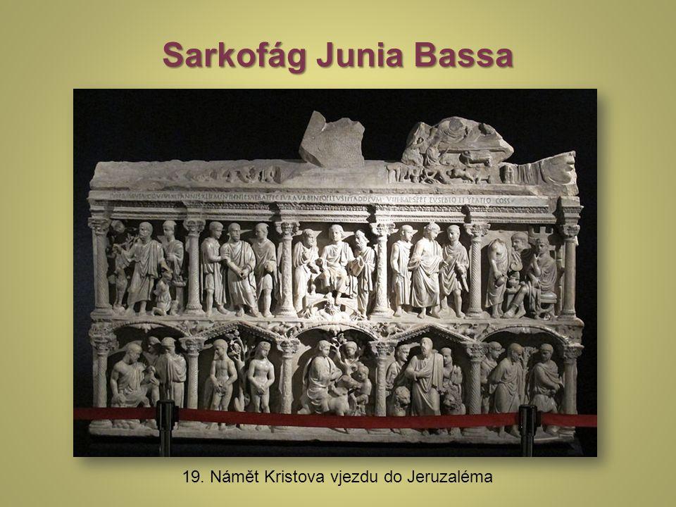 Sarkofág Junia Bassa 19. Námět Kristova vjezdu do Jeruzaléma