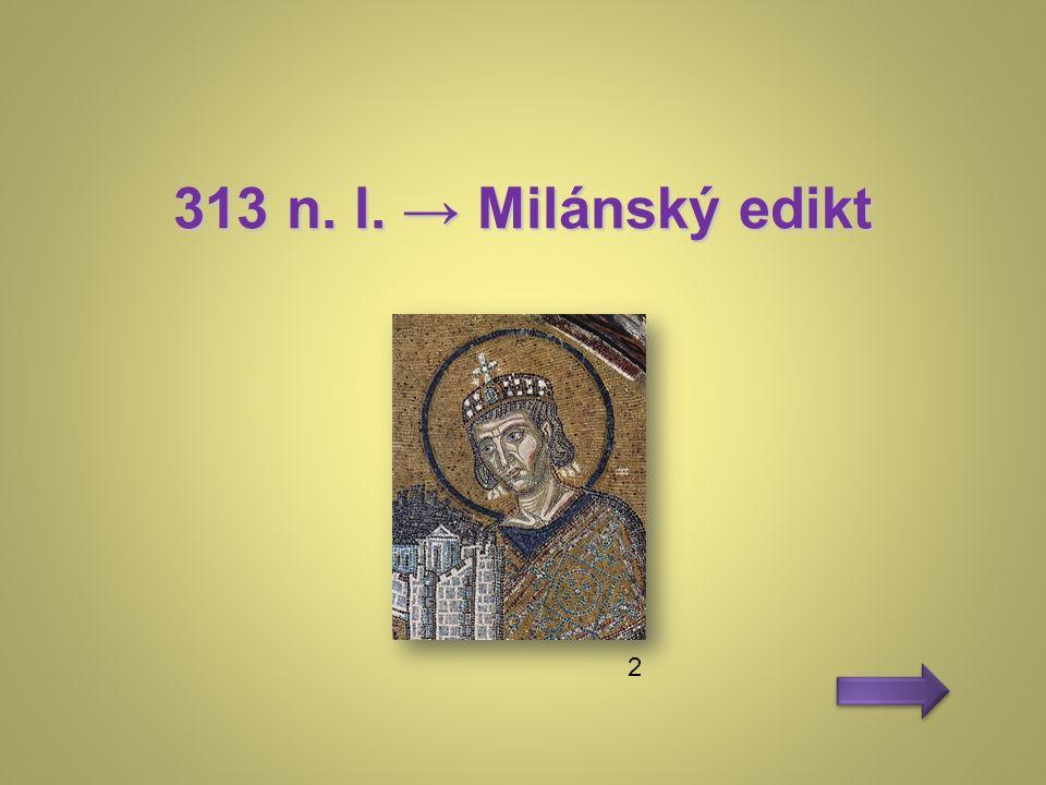 313 n. l. → Milánský edikt 2