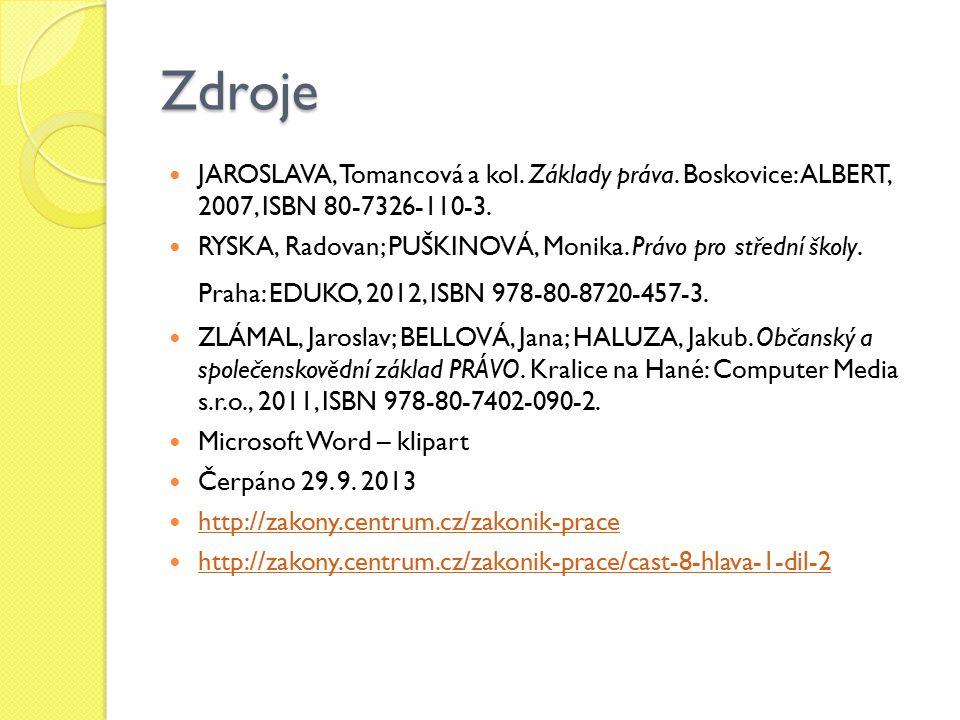 Zdroje JAROSLAVA, Tomancová a kol. Základy práva.