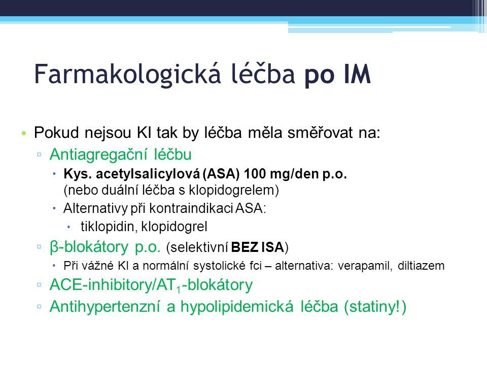 Farmakologická léčba po IM Pokud nejsou KI tak by léčba měla směřovat na: ▫ Antiagregační léčbu  Kys. acetylsalicylová (ASA) 100 mg/den p.o. (nebo du