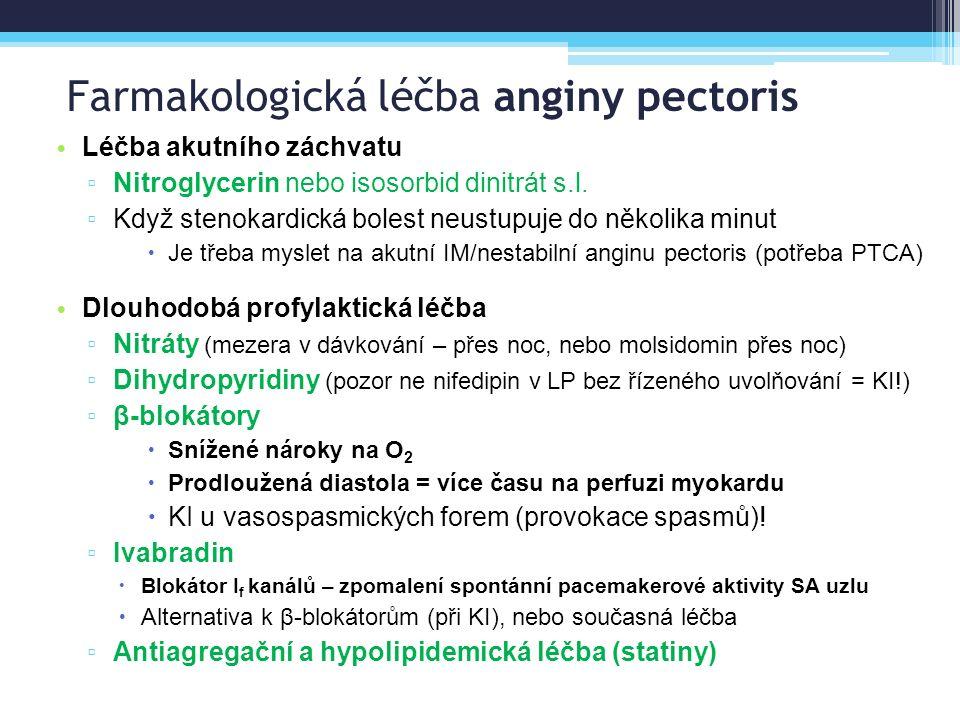 Farmakologická léčba anginy pectoris Léčba akutního záchvatu ▫ Nitroglycerin nebo isosorbid dinitrát s.l. ▫ Když stenokardická bolest neustupuje do ně