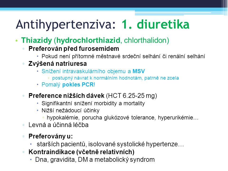 Antihypertenziva: 1. diuretika Thiazidy (hydrochlorthiazid, chlorthalidon) ▫ Preferován před furosemidem  Pokud není přítomné městnavé srdeční selhán