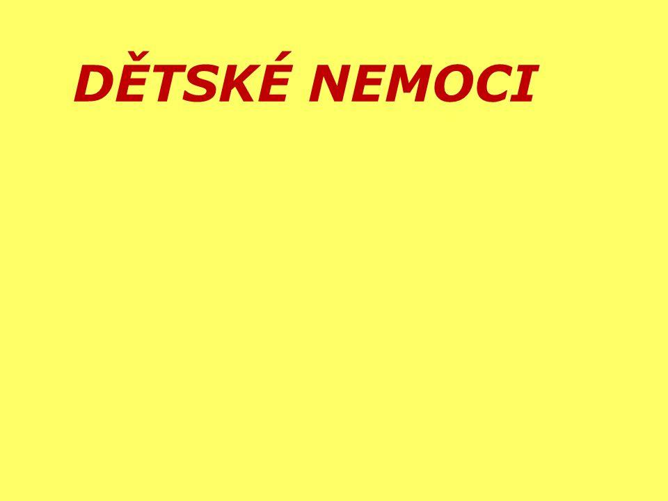 DĚTSKÉ NEMOCI