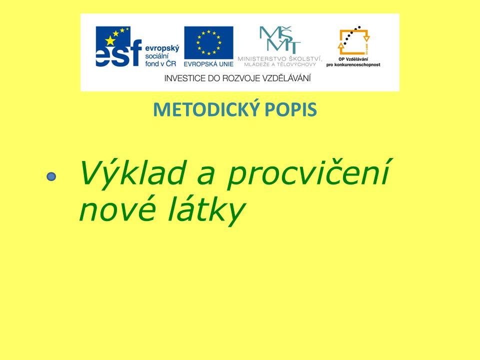 Výklad a procvičení nové látky METODICKÝ POPIS