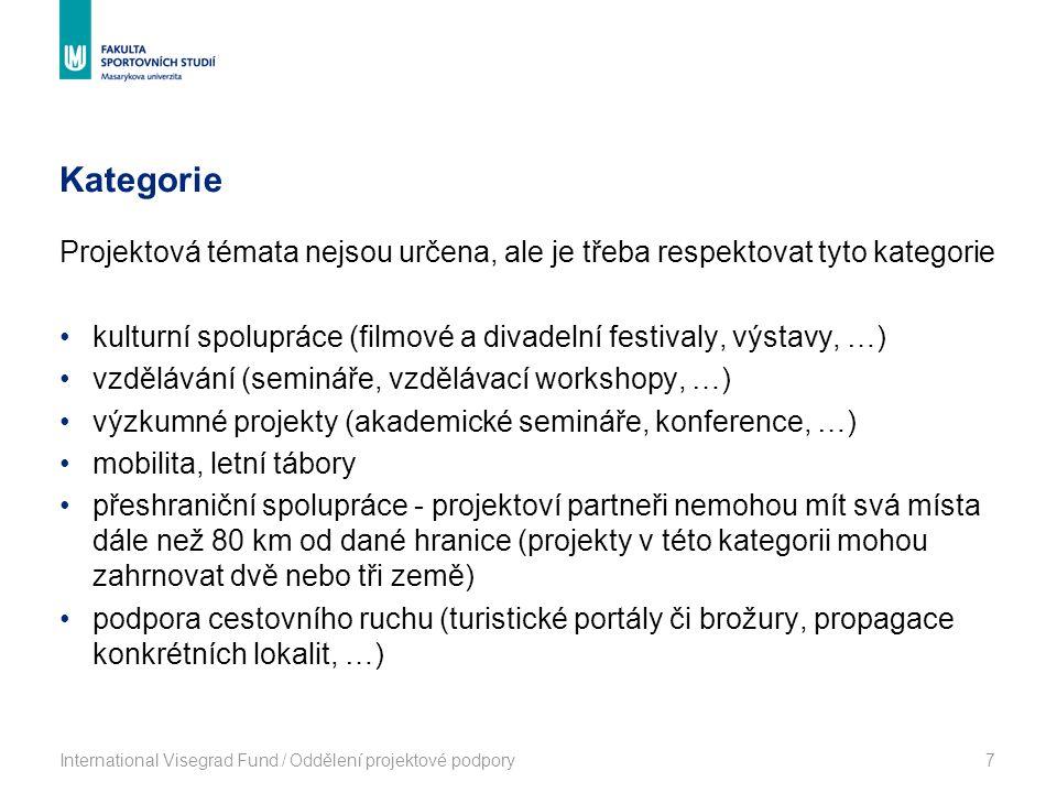 Kategorie International Visegrad Fund / Oddělení projektové podpory7 Projektová témata nejsou určena, ale je třeba respektovat tyto kategorie kulturní