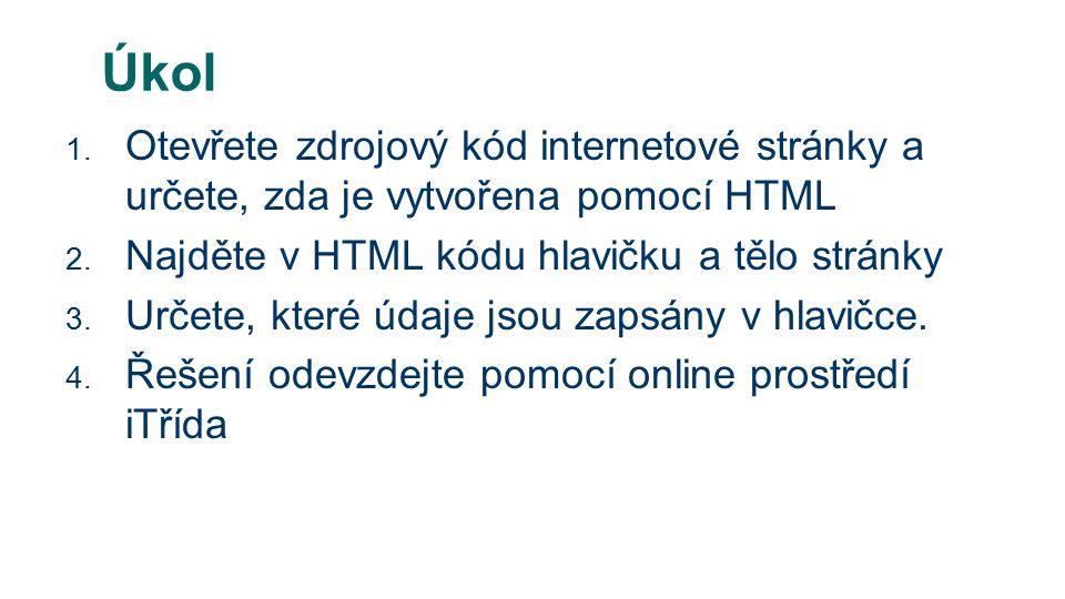 Úkol 1. Otevřete zdrojový kód internetové stránky a určete, zda je vytvořena pomocí HTML 2.