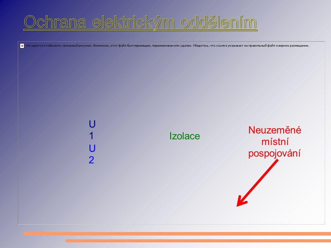 Izolace U1U1 U2U2 Neuzeměné místní pospojování