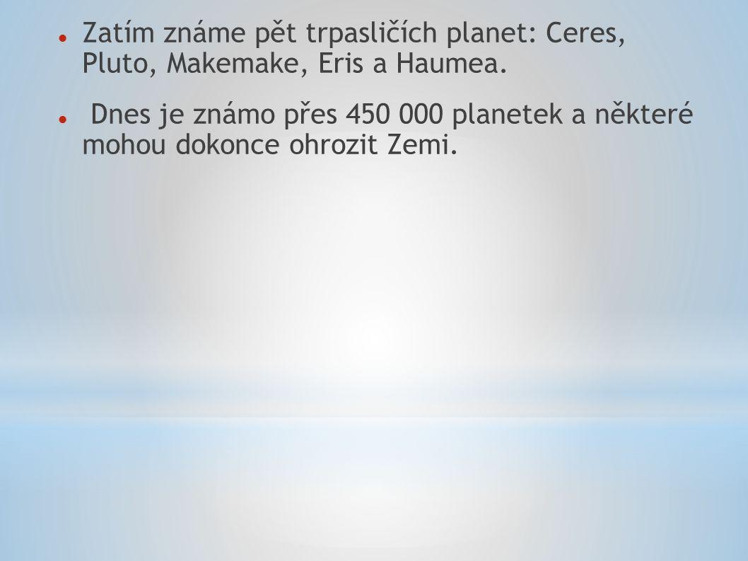 Zatím známe pět trpasličích planet: Ceres, Pluto, Makemake, Eris a Haumea. Dnes je známo přes 450 000 planetek a některé mohou dokonce ohrozit Zemi.
