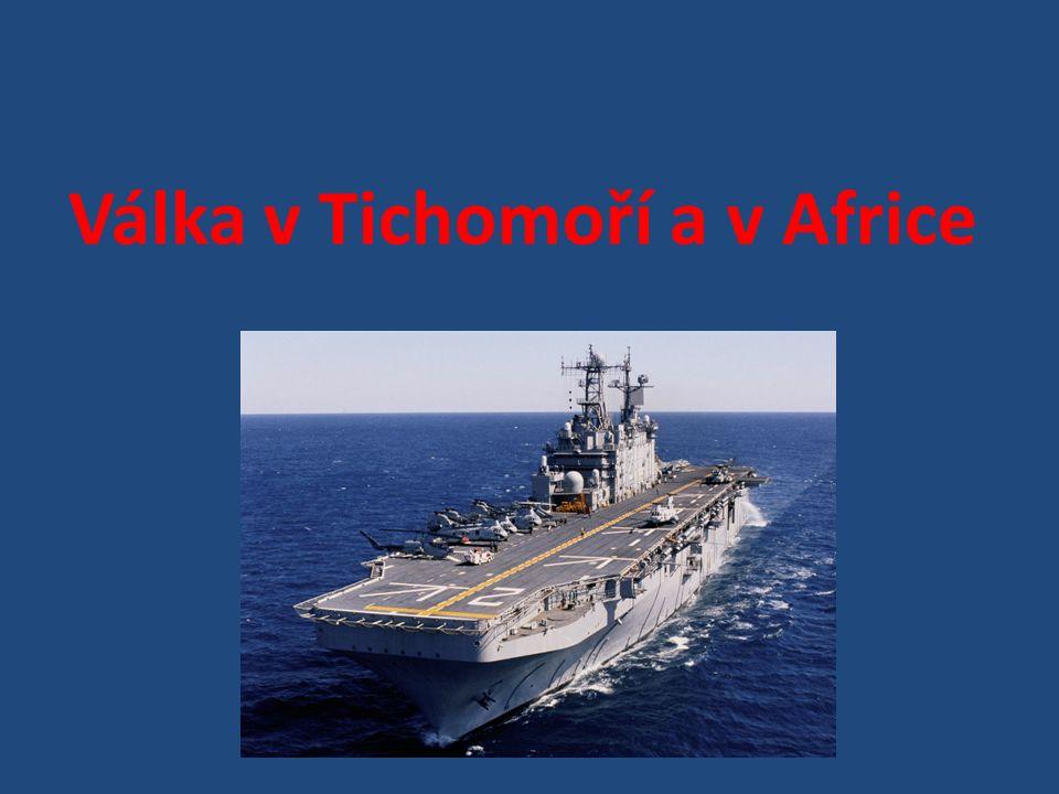Válka v Tichomoří a v Africe