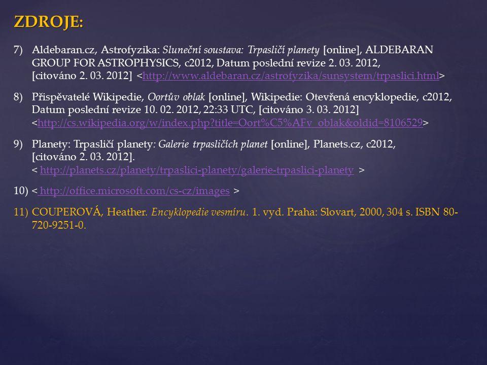 ZDROJE: 7)Aldebaran.cz, Astrofyzika: Sluneční soustava: Trpasličí planety [online], ALDEBARAN GROUP FOR ASTROPHYSICS, c2012, Datum poslední revize 2.