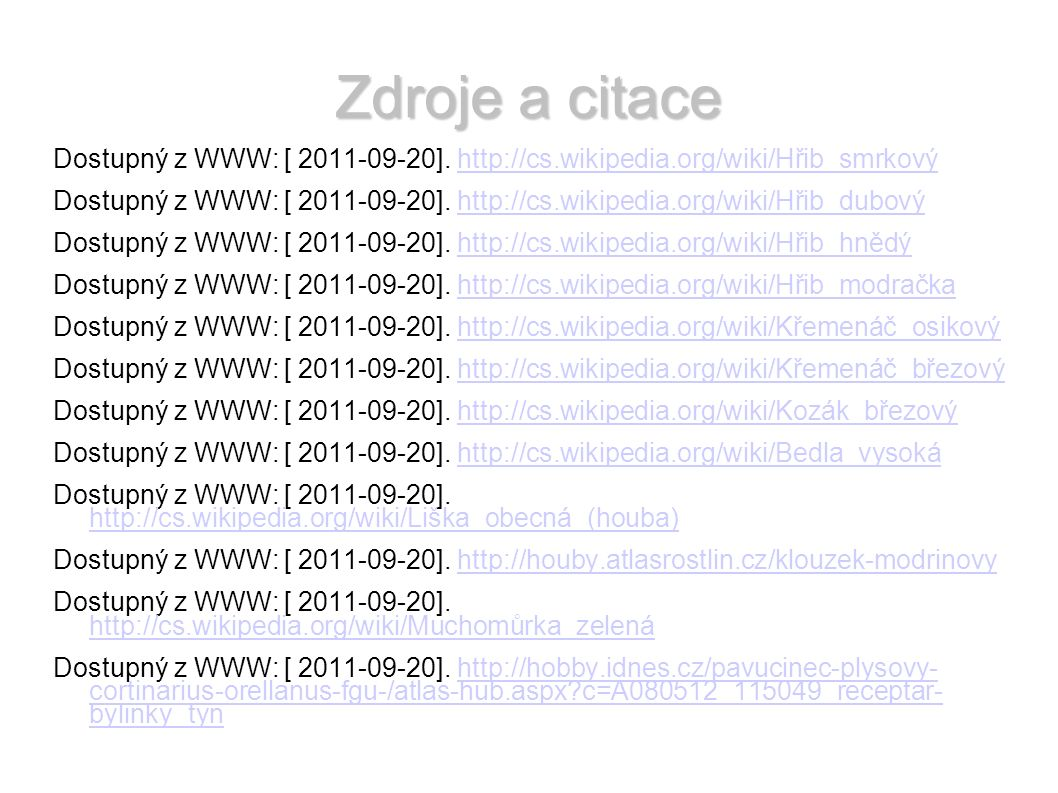 Zdroje a citace Dostupný z WWW: [ 2011-09-20].