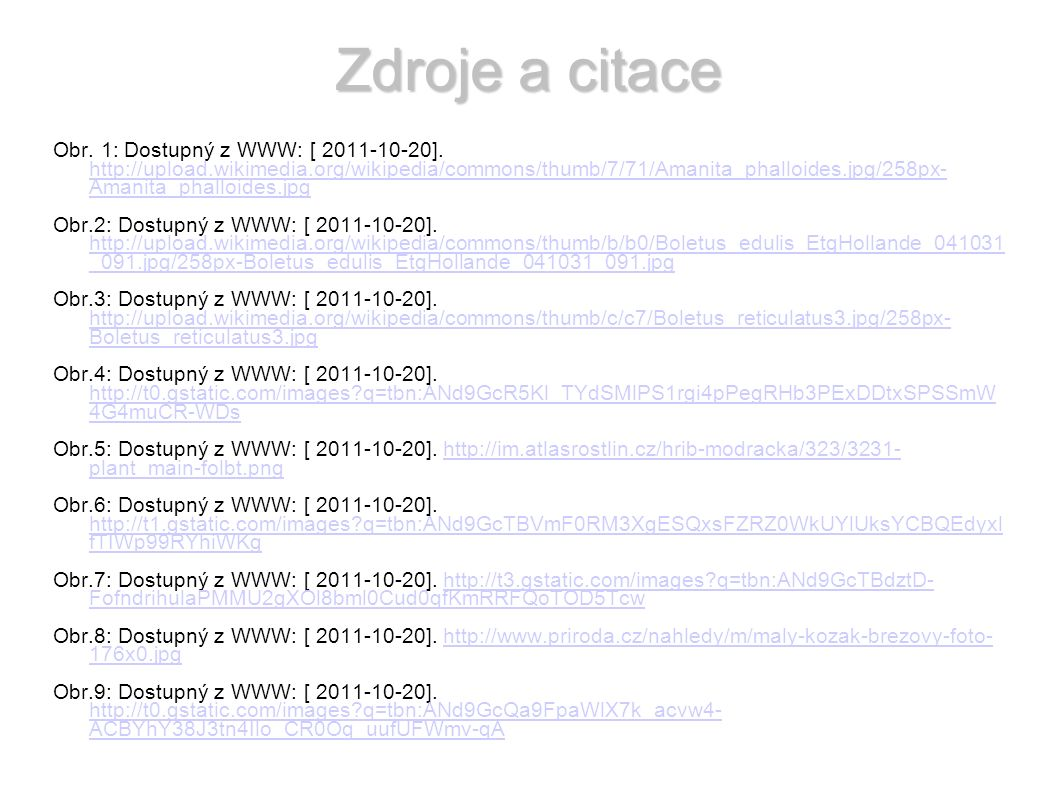 Zdroje a citace Obr. 1: Dostupný z WWW: [ 2011-10-20].