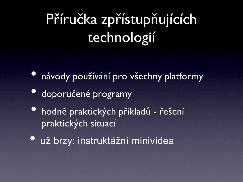 Vylepšení zpřístupňujících technologií hlášení chyb na základě školení nebo testování Orca, Ubuntu, LibreOffice, iOS, NVDA its.freebsoft.org vlastní iniciativa 3 nové české hlasy příručka