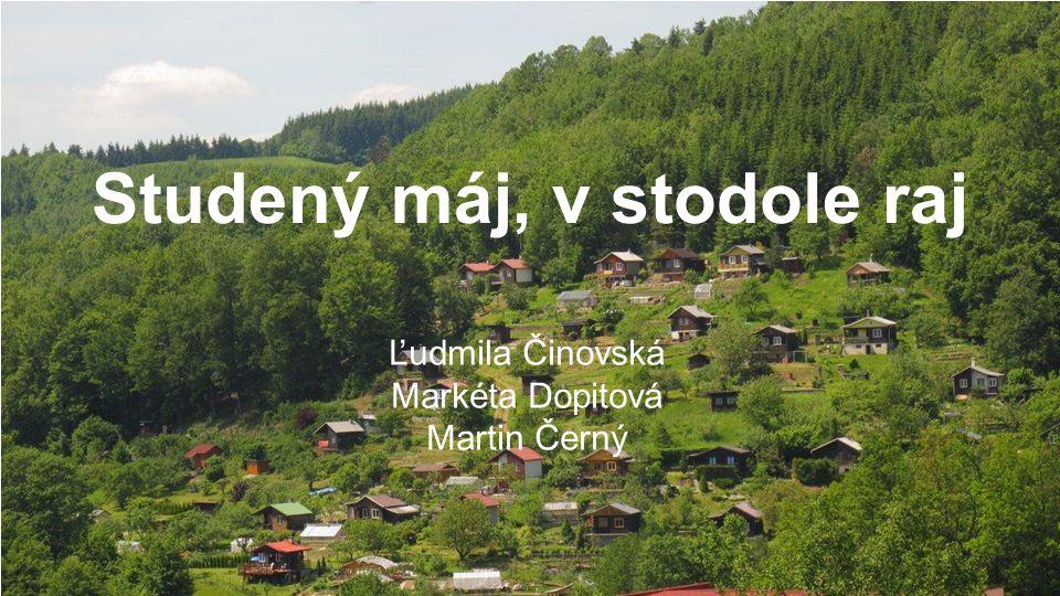 Studený máj, v stodole raj Ľudmila Činovská Markéta Dopitová Martin Černý