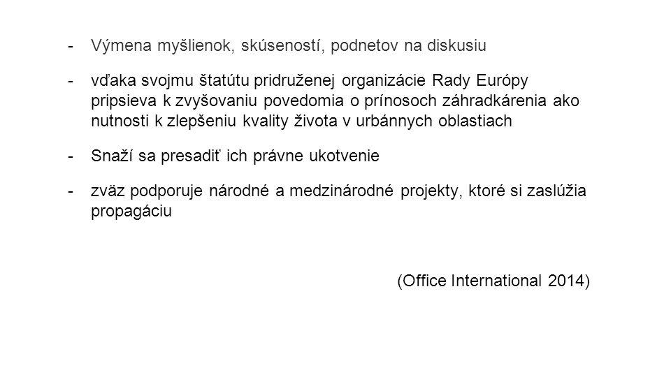 -Výmena myšlienok, skúseností, podnetov na diskusiu -vďaka svojmu štatútu pridruženej organizácie Rady Európy pripsieva k zvyšovaniu povedomia o prínosoch záhradkárenia ako nutnosti k zlepšeniu kvality života v urbánnych oblastiach -Snaží sa presadiť ich právne ukotvenie -zväz podporuje národné a medzinárodné projekty, ktoré si zaslúžia propagáciu (Office International 2014)