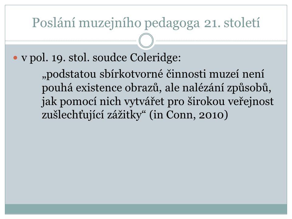 Poslání muzejního pedagoga 21. století v pol. 19.