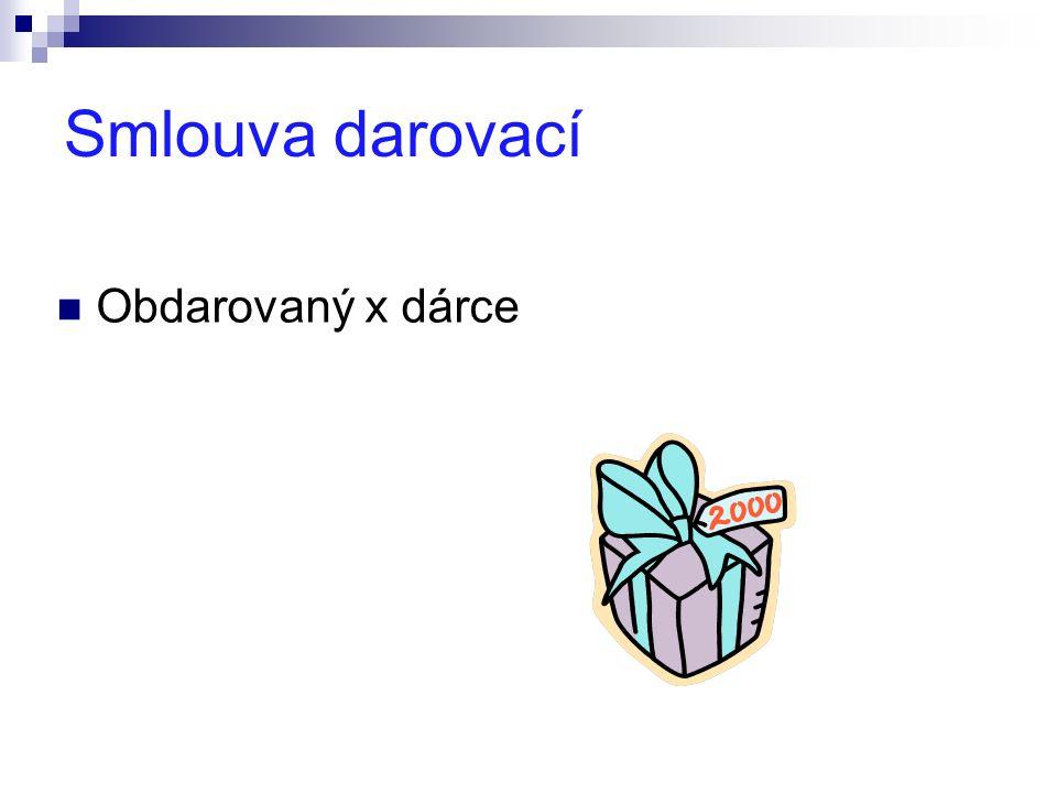 Smlouva darovací Obdarovaný x dárce