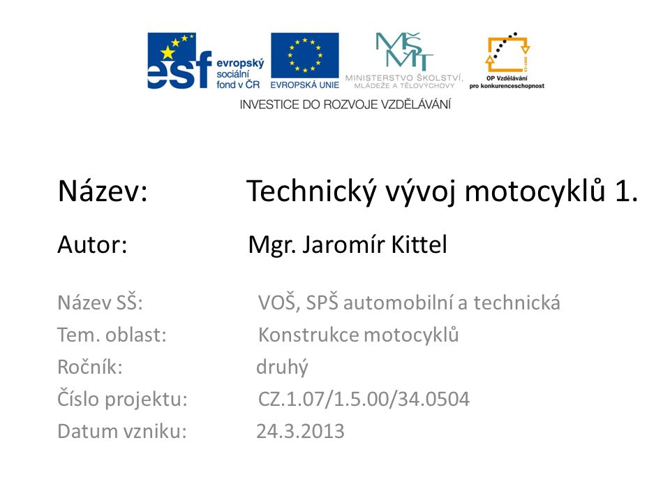 Název: Technický vývoj motocyklů 1. Autor: Mgr.