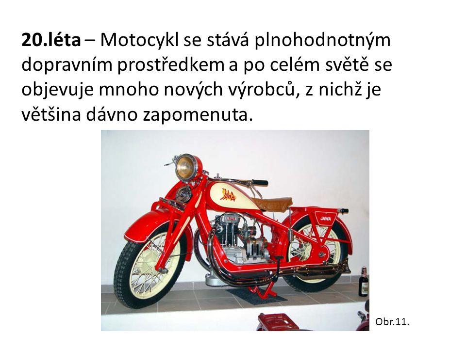 20.léta – Motocykl se stává plnohodnotným dopravním prostředkem a po celém světě se objevuje mnoho nových výrobců, z nichž je většina dávno zapomenuta.