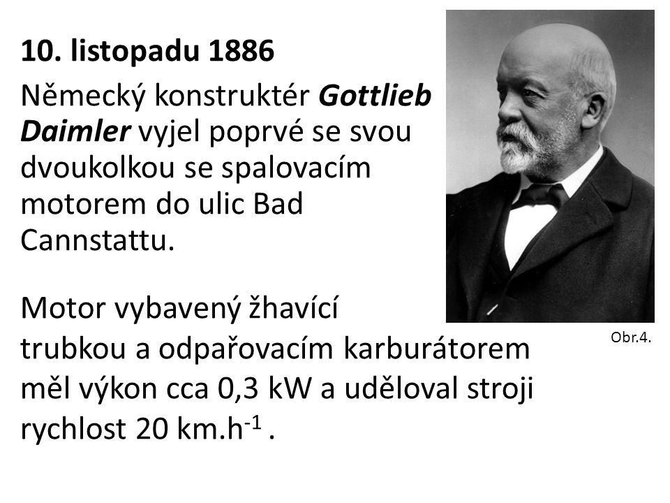 10. listopadu 1886 Německý konstruktér Gottlieb Daimler vyjel poprvé se svou dvoukolkou se spalovacím motorem do ulic Bad Cannstattu. Obr.4. Motor vyb