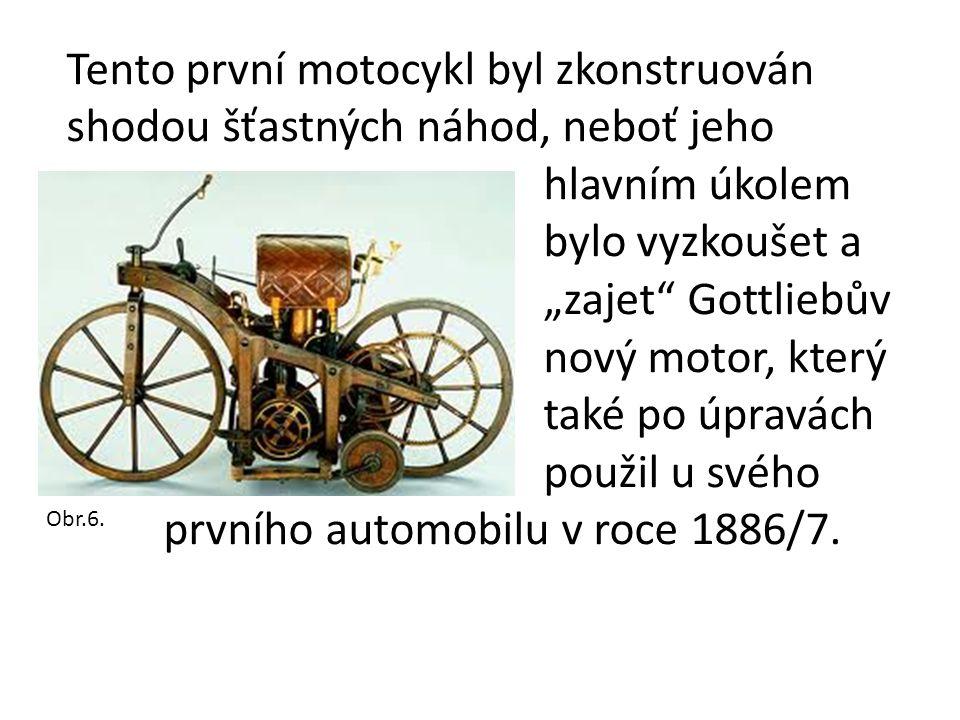 """Tento první motocykl byl zkonstruován shodou šťastných náhod, neboť jeho hlavním úkolem bylo vyzkoušet a """"zajet Gottliebův nový motor, který také po úpravách použil u svého prvního automobilu v roce 1886/7."""