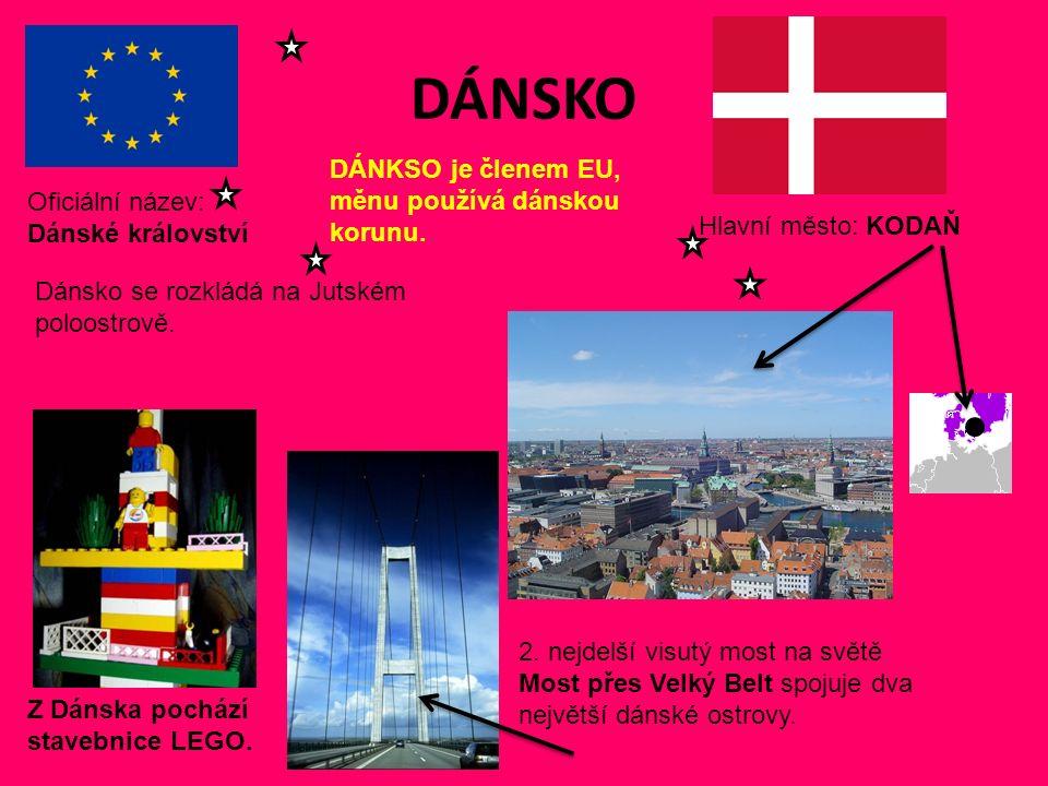 DÁNSKO Hlavní město: KODAŇ Oficiální název: Dánské království DÁNKSO je členem EU, měnu používá dánskou korunu.