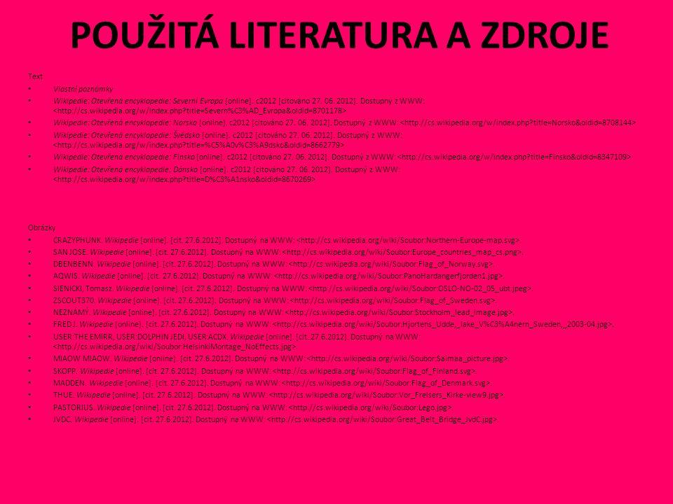POUŽITÁ LITERATURA A ZDROJE Text Vlastní poznámky Wikipedie: Otevřená encyklopedie: Severní Evropa [online].