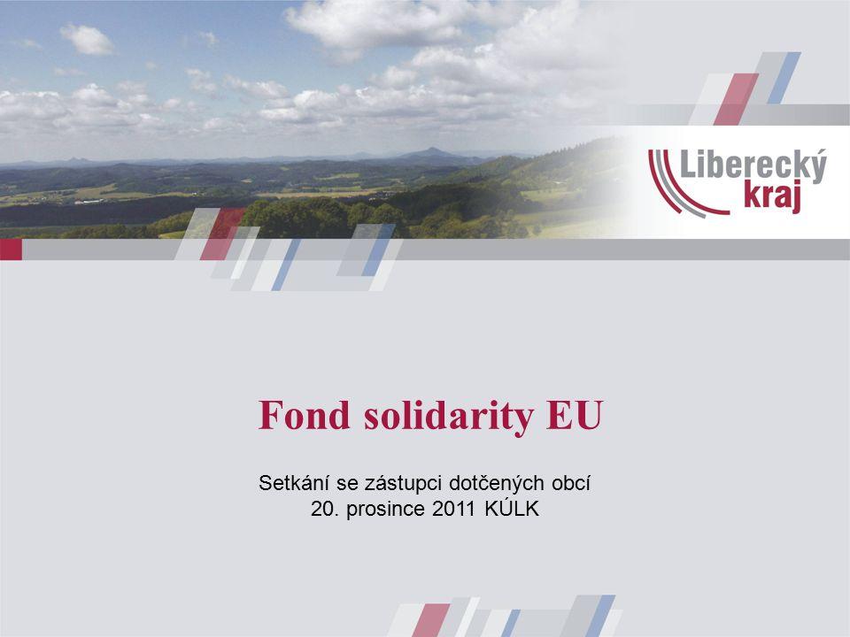 Fond solidarity EU Setkání se zástupci dotčených obcí 20. prosince 2011 KÚLK
