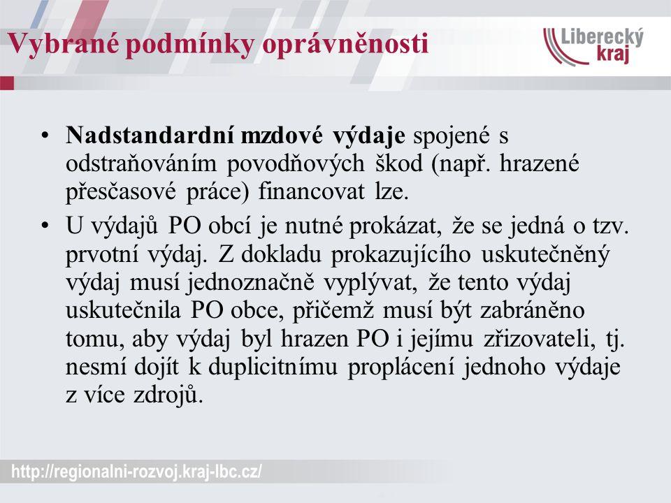 Vybrané podmínky oprávněnosti Nadstandardní mzdové výdaje spojené s odstraňováním povodňových škod (např.
