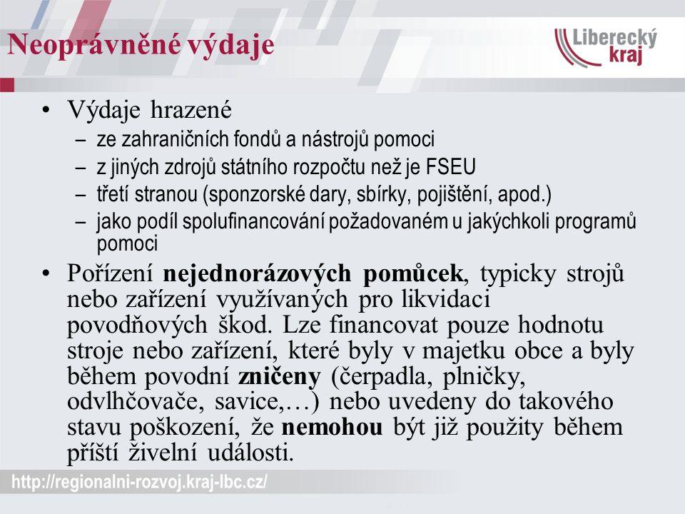 Neoprávněné výdaje Výdaje hrazené –ze zahraničních fondů a nástrojů pomoci –z jiných zdrojů státního rozpočtu než je FSEU –třetí stranou (sponzorské d