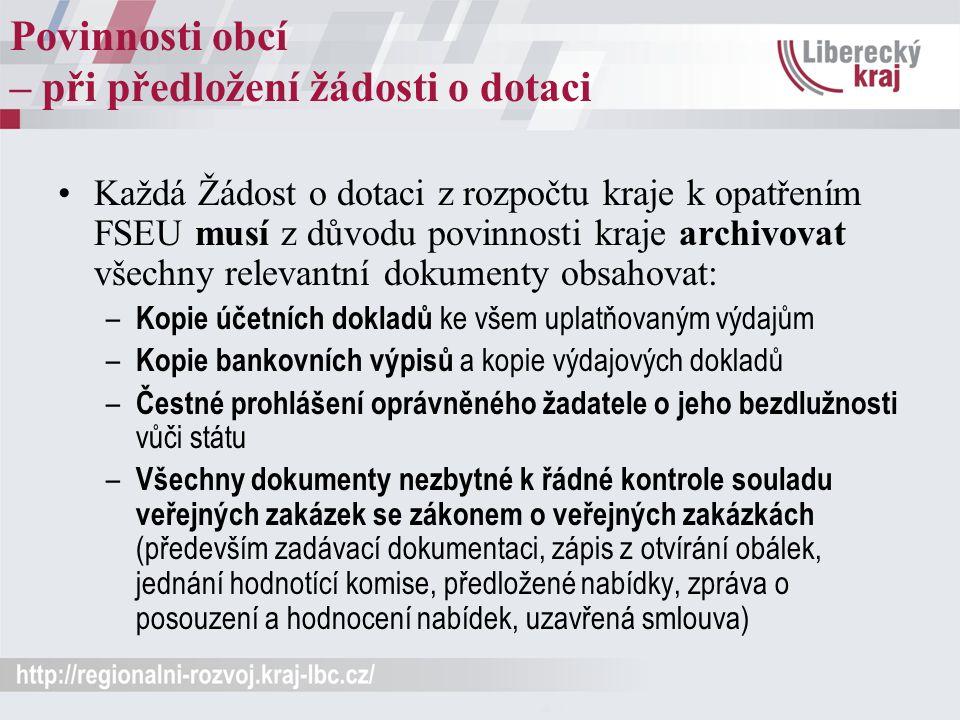 Povinnosti obcí – při předložení žádosti o dotaci Každá Žádost o dotaci z rozpočtu kraje k opatřením FSEU musí z důvodu povinnosti kraje archivovat vš