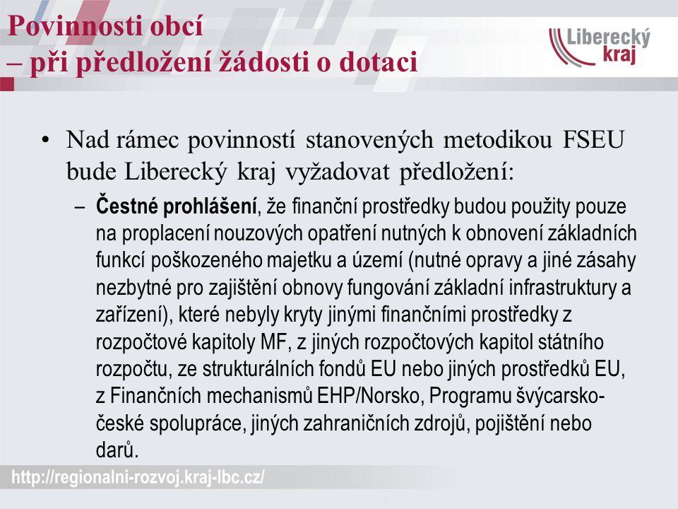 Povinnosti obcí – při předložení žádosti o dotaci Nad rámec povinností stanovených metodikou FSEU bude Liberecký kraj vyžadovat předložení: – Čestné p
