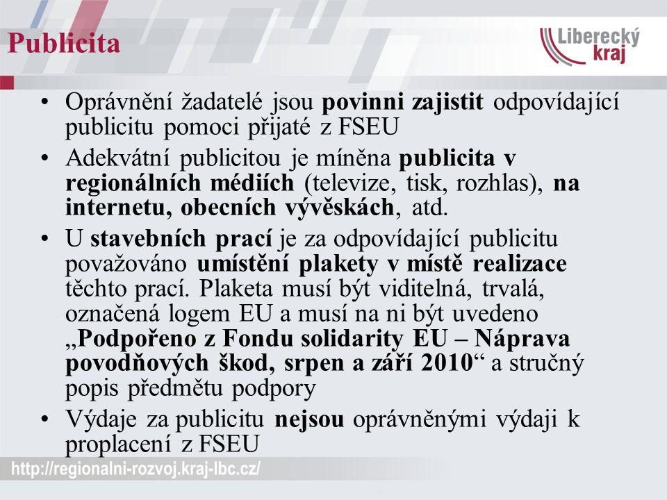 Publicita Oprávnění žadatelé jsou povinni zajistit odpovídající publicitu pomoci přijaté z FSEU Adekvátní publicitou je míněna publicita v regionálníc