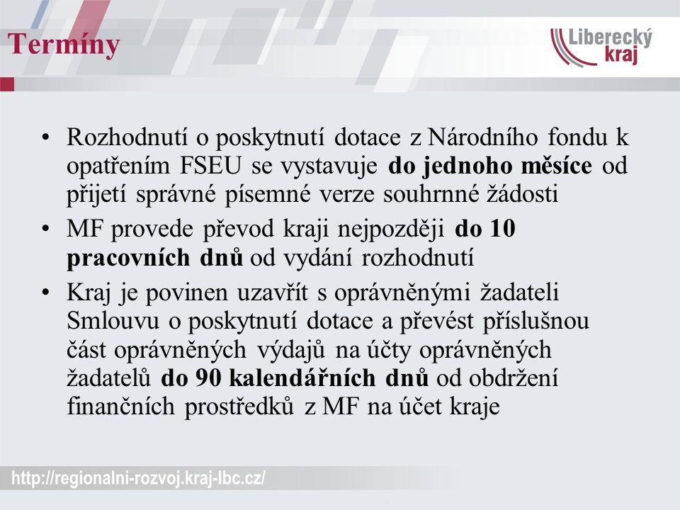 Termíny Rozhodnutí o poskytnutí dotace z Národního fondu k opatřením FSEU se vystavuje do jednoho měsíce od přijetí správné písemné verze souhrnné žád