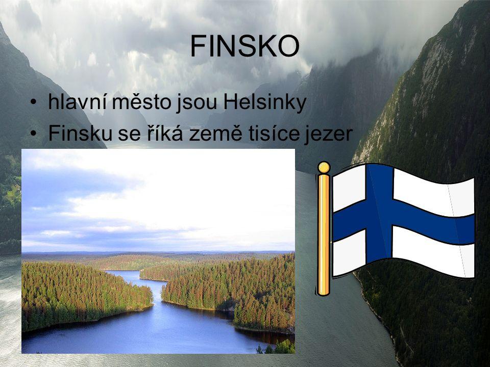 FINSKO hlavní město jsou Helsinky Finsku se říká země tisíce jezer