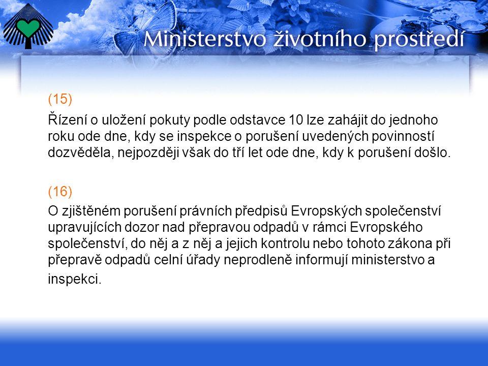 (15) Řízení o uložení pokuty podle odstavce 10 lze zahájit do jednoho roku ode dne, kdy se inspekce o porušení uvedených povinností dozvěděla, nejpozd