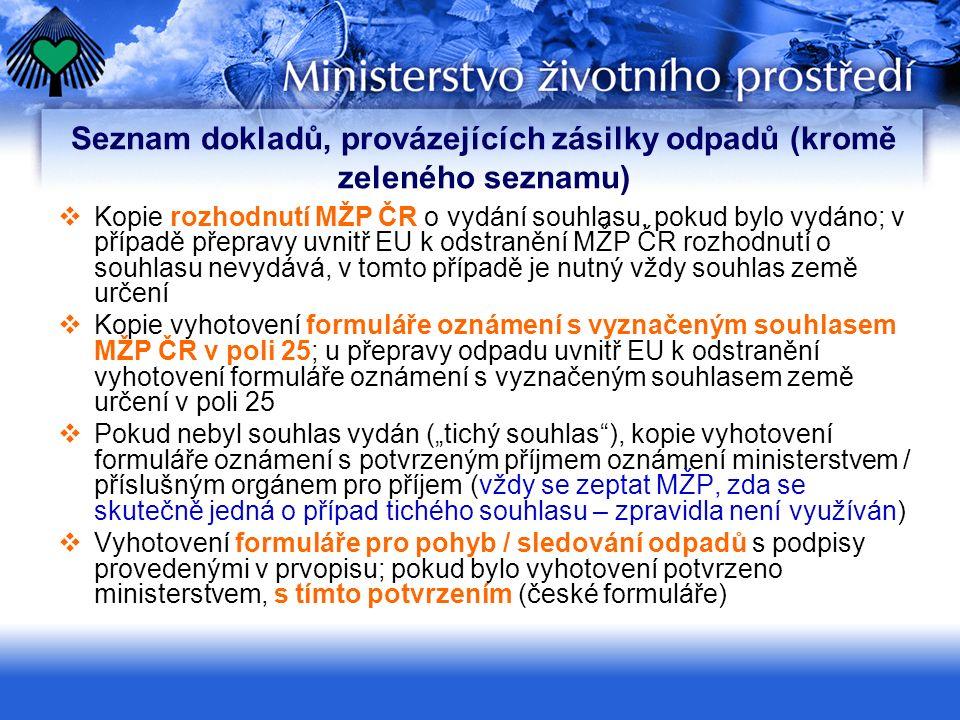 Seznam dokladů, provázejících zásilky odpadů (kromě zeleného seznamu)  Kopie rozhodnutí MŽP ČR o vydání souhlasu, pokud bylo vydáno; v případě přepra