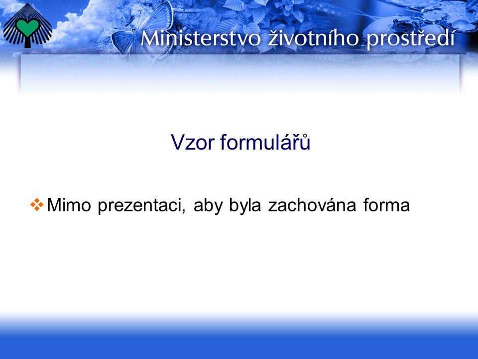 Vzor formulářů  Mimo prezentaci, aby byla zachována forma