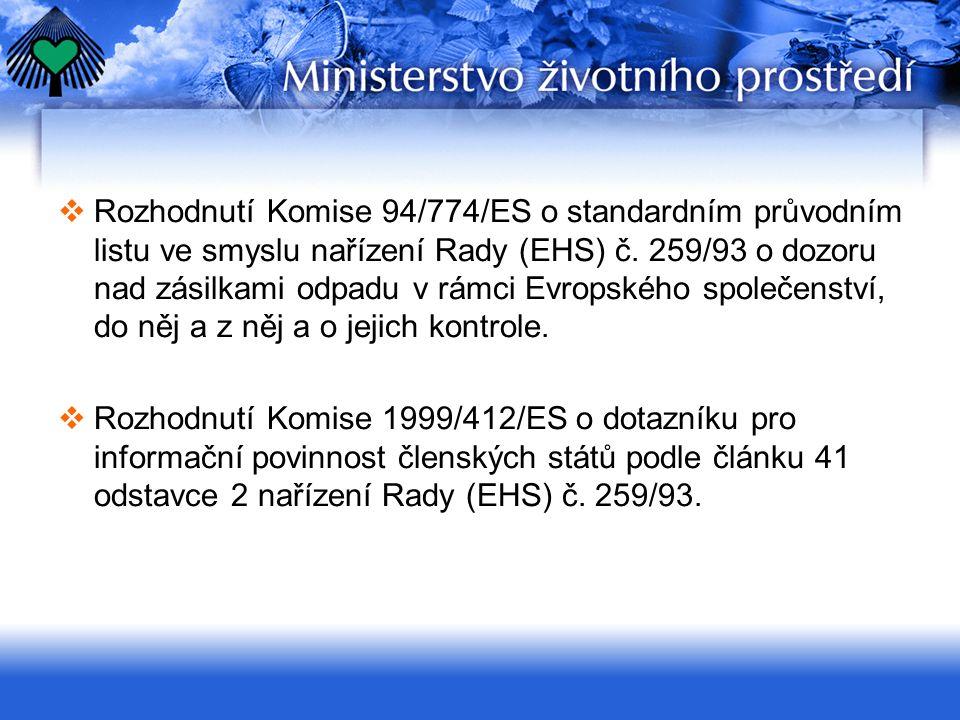 Ministerstvo životního prostředí  vykonává funkci příslušného správního úřadu a kontaktního subjektu pro přeshraniční přepravu odpadů (§ 72 odst.