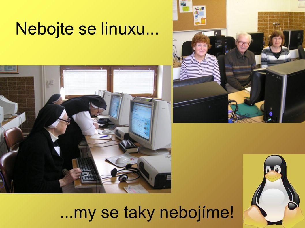 Nebojte se linuxu......my se taky nebojíme!