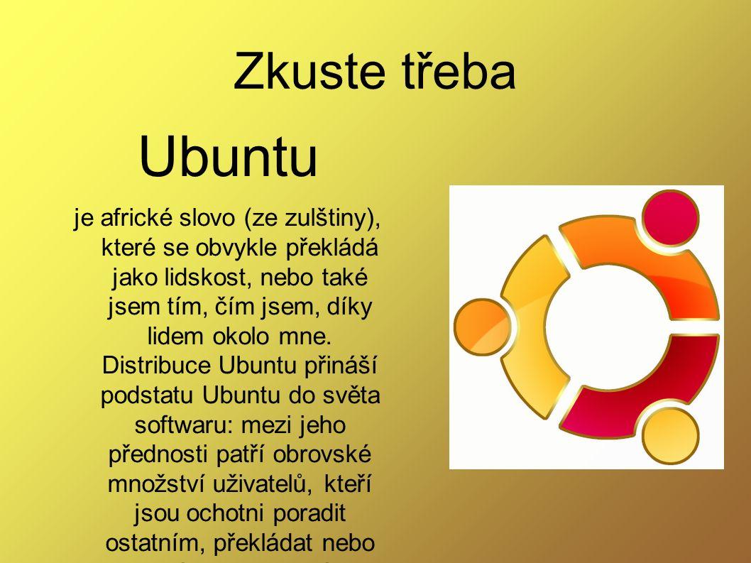 Zkuste třeba Ubuntu je africké slovo (ze zulštiny), které se obvykle překládá jako lidskost, nebo také jsem tím, čím jsem, díky lidem okolo mne.