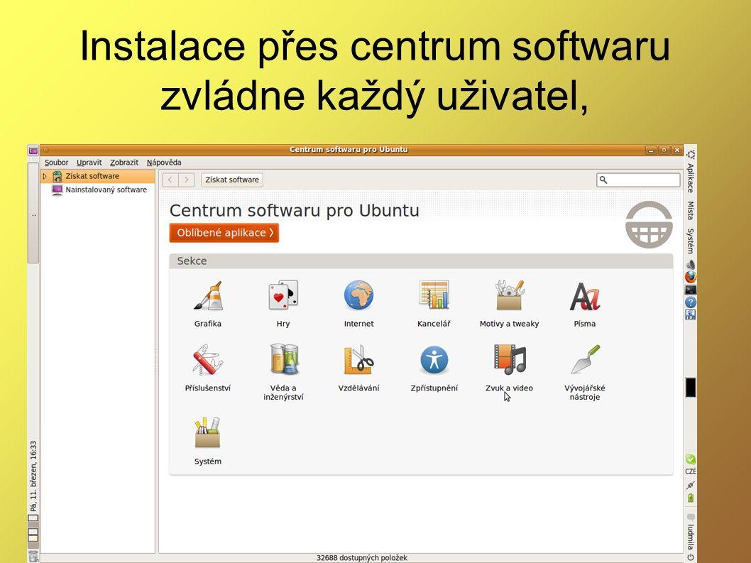Instalace přes centrum softwaru zvládne každý uživatel,