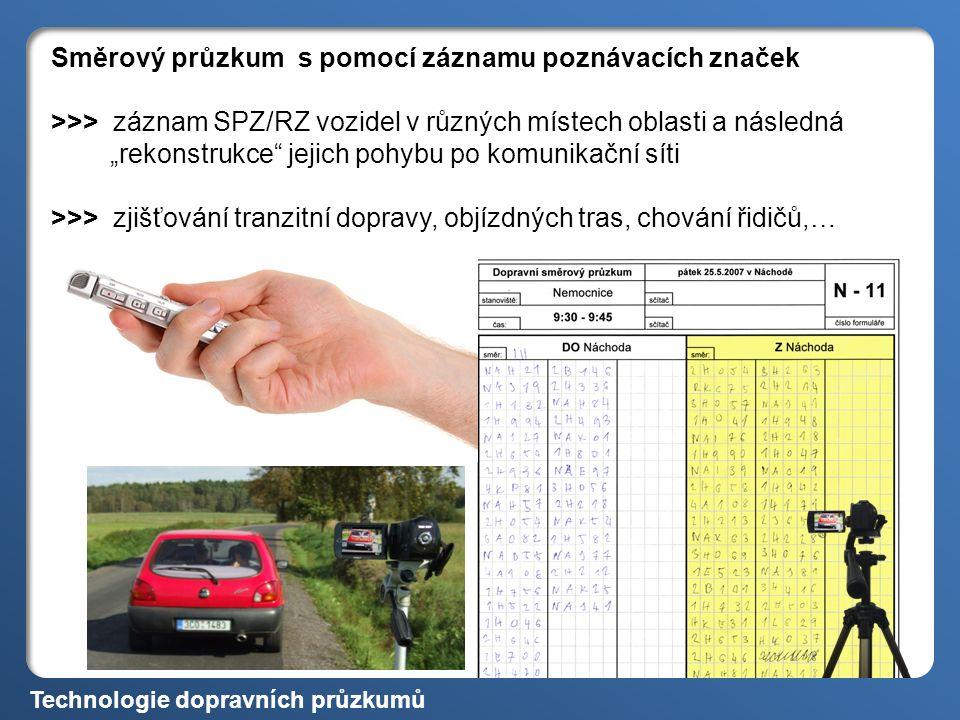"""Směrový průzkum s pomocí záznamu poznávacích značek >>> záznam SPZ/RZ vozidel v různých místech oblasti a následná """"rekonstrukce jejich pohybu po komunikační síti >>> zjišťování tranzitní dopravy, objízdných tras, chování řidičů,… Technologie dopravních průzkumů"""