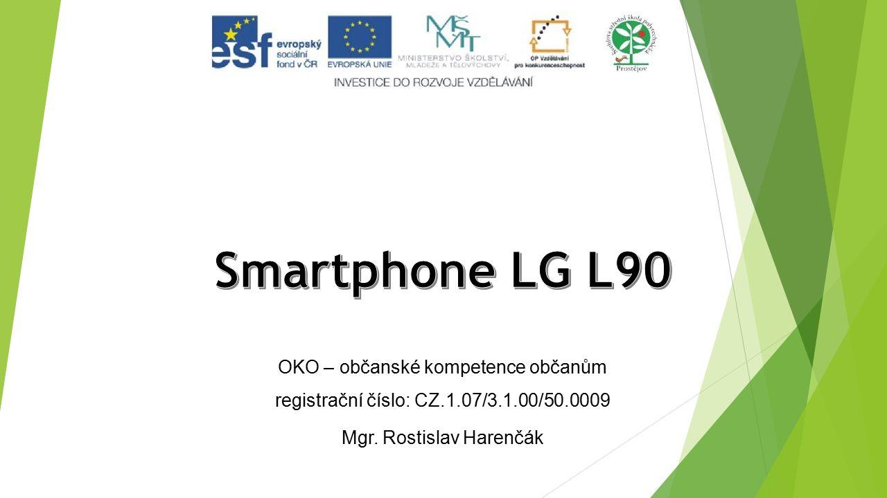 OKO – občanské kompetence občanům registrační číslo: CZ.1.07/3.1.00/50.0009 Mgr. Rostislav Harenčák