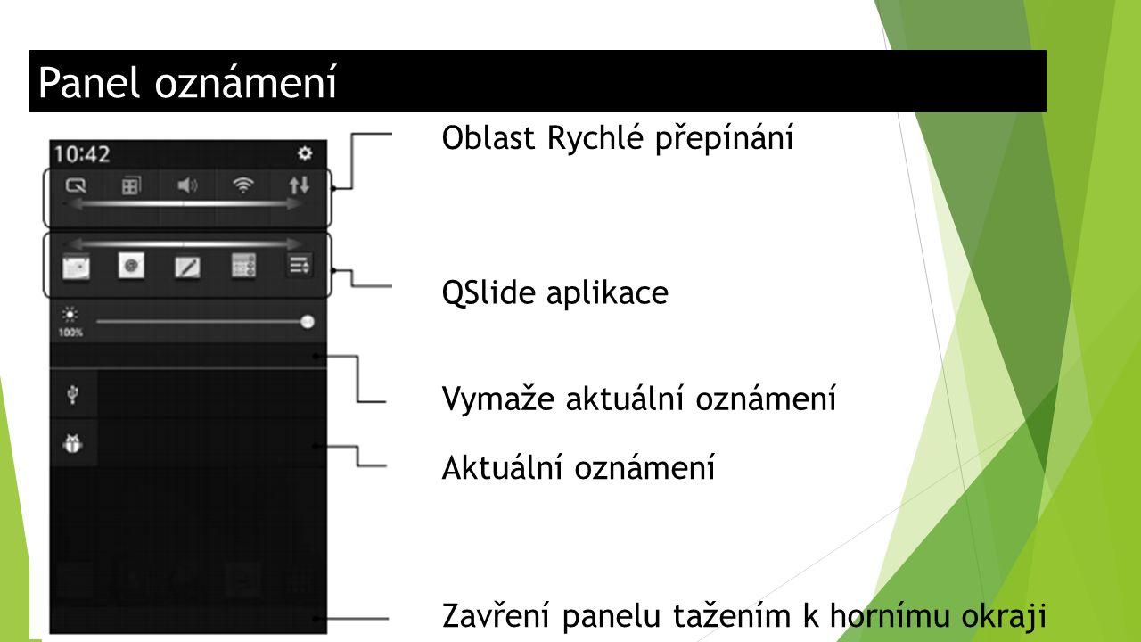 Panel oznámení Oblast Rychlé přepínání QSlide aplikace Vymaže aktuální oznámení Aktuální oznámení Zavření panelu tažením k hornímu okraji