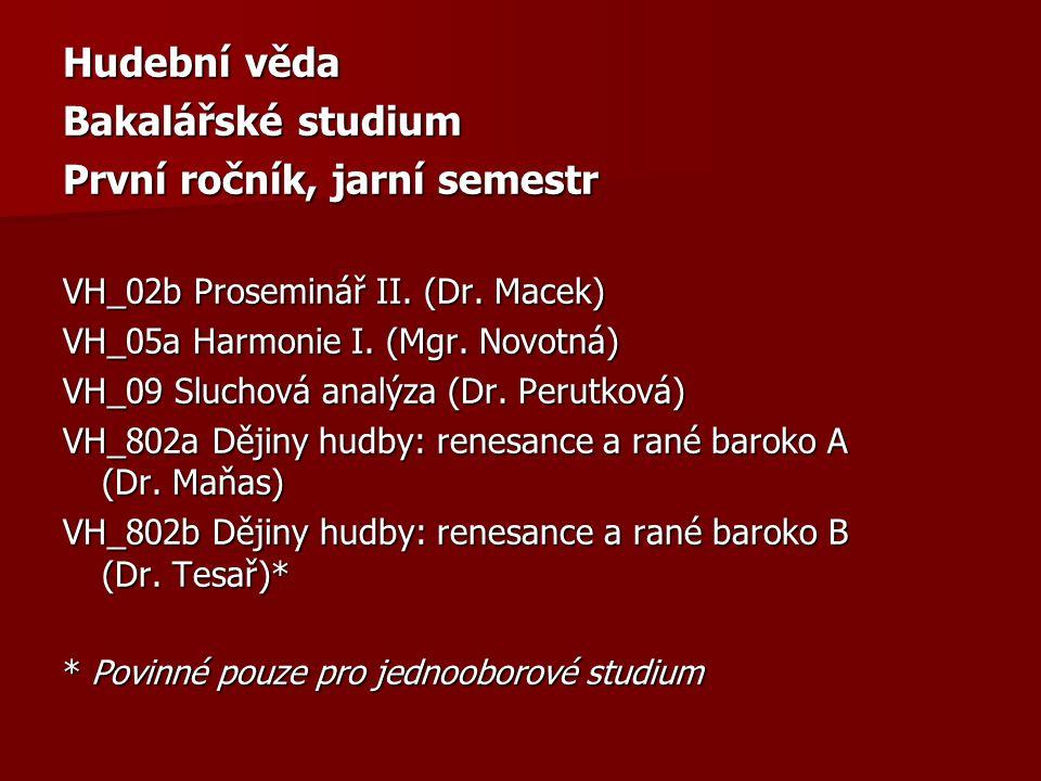 Hudební věda Bakalářské studium První ročník, jarní semestr VH_02b Proseminář II.