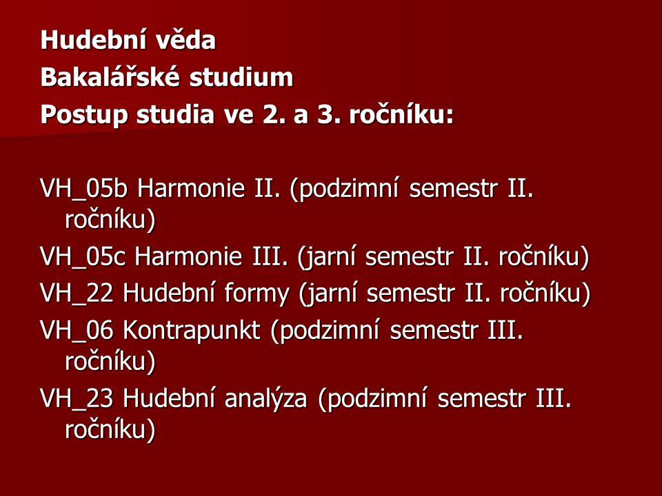 Hudební věda Bakalářské studium Postup studia ve 2.