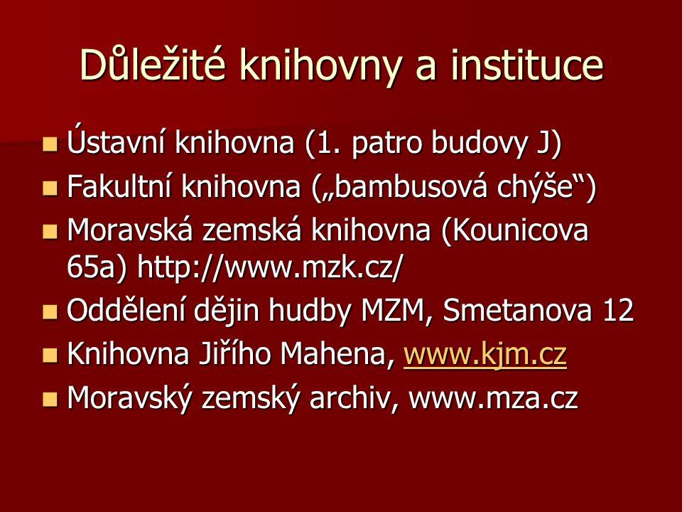 Důležité knihovny a instituce Ústavní knihovna (1.