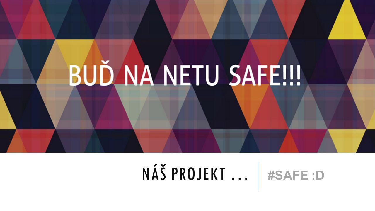 NÁŠ PROJEKT … #SAFE :D